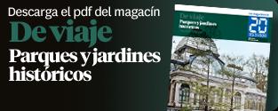 Magacine Parques y jardines históricos de España
